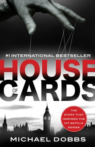 """""""House of Cards"""" michael dobbs"""